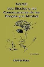 Los Efectos y Las Consecuencias de Las Drogas y El Alcohol (Paperback or Softbac
