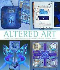 Altered Art: Techniques for Creating Altered Books, Boxes, Cards & Mor-ExLibrary