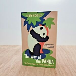 Way of the Panda: The Curious History of China's Political Animal Henry Nicholls