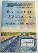 NEW SIGNED Martha Louise Hunter  PAINTING JULIANA  Hardcover
