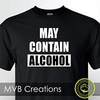 May Contain Alcohol Funny Drinking T-Shirt Beer Tee Shirt Warning Novelty