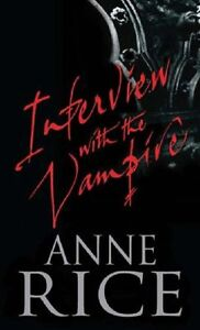Interview With The Vampire: Number 1 in series (Vampire Chroni ,.9780708860731