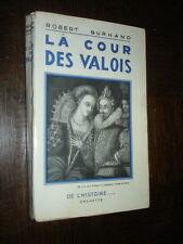 LA COUR DES VALOIS - Robert Burnand 1938