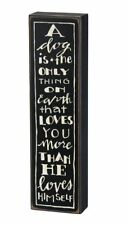 """New listing Dog Loves You More than Himself Box Sign Primitives Kathy 3.2 00004000 5"""" x 12"""""""