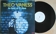 """THEO VANESS """"AS LONG AS IT'S LOVE""""    MAXI 45 TOURS"""