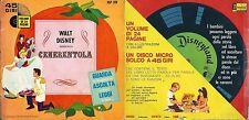 DISCO 45 GIRI  WALT DISNEY PRESENTA:  CENERENTOLA     ( presente solo disco )