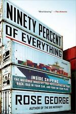 Ninety Percent of Everything: Inside Shipping, the Invisible Industry That Puts