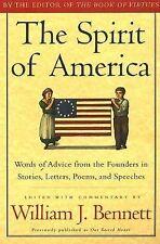 THE SPIRIT OF AMERICA Founding Fathers William J BENNETT Paperback HISTORY