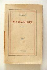 JEAN CAU : MARIA NÈGRE . ENVOI AUTOGRAPHE À STANISLAS FUMET . EO SP . NRF 1948