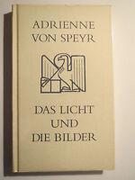 Adrienne von Speyr - Das Licht und die Bilder - 1986