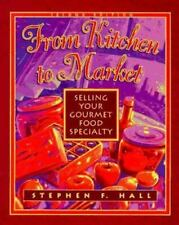 From Kitchen to Market: Selling Your Gourmet Food Specialty [ Hall, Stephen F. ]