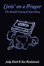 Livin' on a Prayer - The Untold Tommy & Gina Story by Jody Clark (Paperback /...