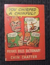 1943? YOU CHIRPED A CHINFUL Private Bill's Dictionary VG- 3.5 World War II 2
