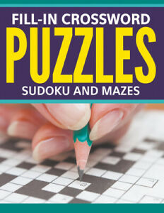 Fill-In Crossword Puzzles, Sudoku And Mazes by Publishing Llc, Speedy
