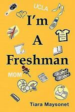 I'm A Freshman by Tiara Maysonet (2009, Paperback)