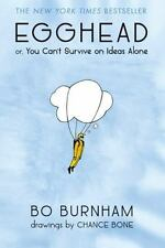 Egghead: Or, You Can't Survive on Ideas Alone, Burnham, Bo