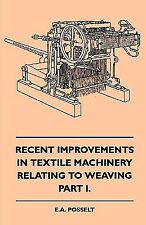 Recent Improvements in Textile Machinery Relating to Weaving - Part I