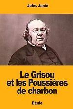 Le Grisou et les Poussières de Charbon by Jules Janin (2017, Paperback)
