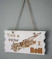 Aircraft Wall and Door Plaque - This is How I Roll Plaque - Hawker Hurricane