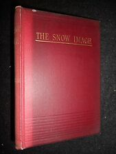 Nathaniel Hawthorne; The Snow Image - c1890 - Victorian Novel, Vintage Fiction