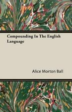 Compounding in the English Language (Paperback or Softback)