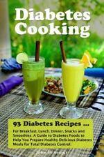Diabetes Cooking : 93 Diabetes Recipes for Breakfast, Lunch, Dinner, Snacks...