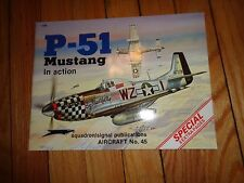 P-51 Mustang in Action Aircraft Number 45 Squadron/Signal Publications