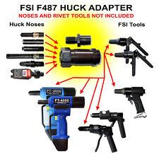 Huck-to-FSI F487 Adapter Rivet Gun Riveter Nose Assembly Pulling Head RARE!
