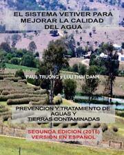 El Sistema Vetiver para Mejorar la Calidad Agua : Prevencion y Tratamiento de...