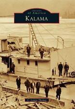 Images of America: Kalama by C. Louise Thomas (2016, Paperback)