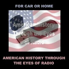 AMERICAN HISTORY THRU THE EYES OF RADIO. 555 RADIO SHOWS & CLIPS FOR CAR OR HOME