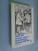 C. WEILL-MARXISTES RUSSES ET SOCIAL DEMOCRATIE ALLEMANDE 1898 1904- MASPERO-1977