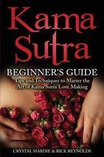 Kama Sutra: Kama Sutra Beginner's Guide, Master the Art of Kama Sutra Love...