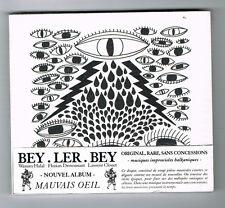 BEY.LER.BEY - MAUVAIS OEIL - CD 20 TITRES - 2014 - NEUF NEW NEU