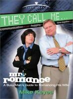 They Call Me Mr. Romance (Life Mates Line) by Keyes, Mike in Used - Like New