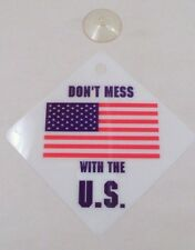 NOS 5x5 Don't Mess With The US American Flag Window Suction Cup Patriotic Sign