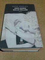 Jane Smiley - DIECI GIORNI SULLE COLLINE - 2007 - 1° Ed. Giano