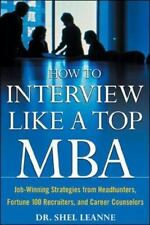 How to Interview Like a Top MBA: Job-Winning Strategies From Headhunters