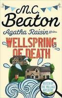 M C BEATON __ AGATHA RAISIN AND THE WELLSPRING OF DEATH ___ BRAND NEW