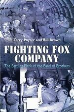 Fighting Fox Company: The Battling Flank of the Band of Brothers by Poyser, Ter