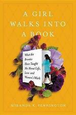 A Girl Walks Into a Book: What the Brontës Taught Me about Life, Love, and Women
