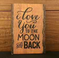 "I LOVE YOU TO THE MOON AND BACK barky wood sign 4.5 x 6"" P Graham Dunn"
