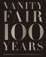 Vanity Fair 100 Years : From the Jazz Age to Our Age, Hardcover by Carter, Gr...