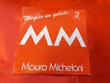 DISCO 45 giri  - MAURO MICHELONI meglio un gelato / strument  1982 ITALO DISCO