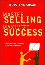 Master Selling, Maximize Success Effective Strategies for Realizing Your Goals
