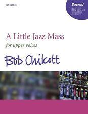 Little Jazz Mass, A. SSA accompanied; Chilcott, Bob, FMW - 9780193433281