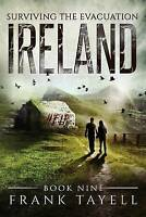 Surviving the Evacuation : Ireland, Paperback by Tayell, Frank, Brand New, Fr...