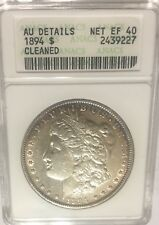 1894 morgan silver dollar, This Coin Is AU Details With Net Grade  ANACS EF 40