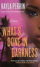 Great nail-biting suspense thriller! What's Done in Darkness by Kayla Perrin