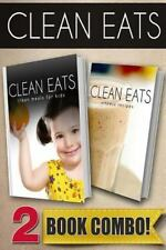 Clean Eats: Clean Meals for Kids and Vitamix Recipes : 2 Book Combo by...